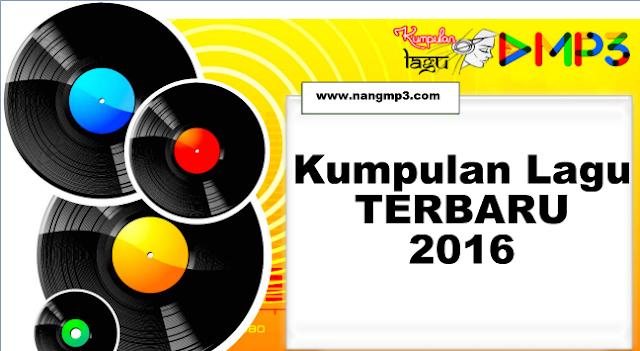 Kumpulan Lagu Baru Mp3 2016
