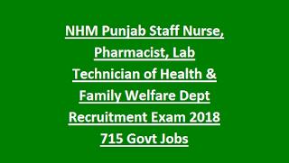 NHM Punjab Staff Nurse, Pharmacist, Lab Technician of Health & Family Welfare Dept Recruitment Exam 2018 715 Govt Jobs