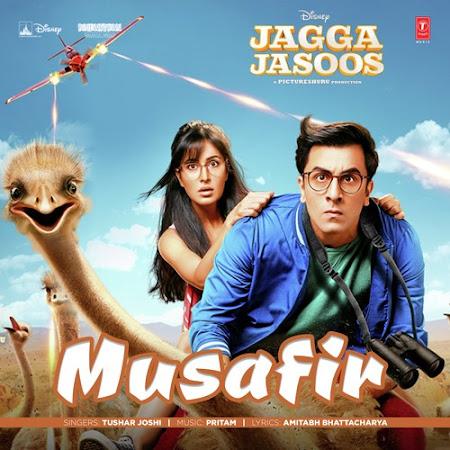 Musafir - Jagga Jasoos (2017)