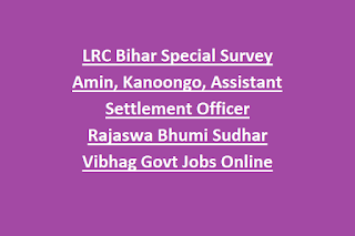 LRC Bihar Special Survey Amin, Kanoongo, Assistant Settlement Officer Rajaswa Bhumi Sudhar Vibhag Govt Jobs Online Recruitment 2019