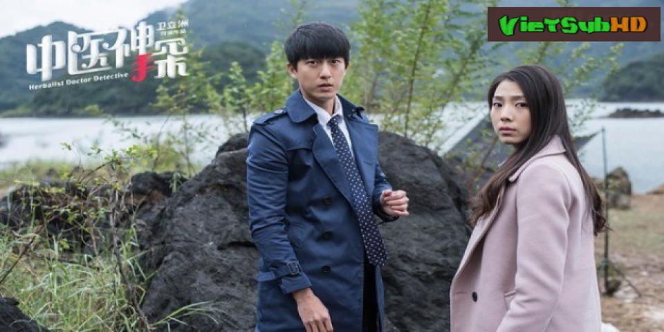 Phim Thần Thám Trung Y VietSub HD | Herbalist Doctor Detective 2017