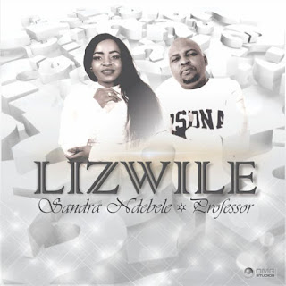 Sandra & Professor - Lizwile (Afro house) 2017 Download
