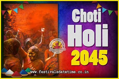 2045 Choti Holi Puja Date & Time, 2045 Choti Holi Calendar