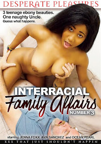 Interracial Family Affairs 3 xXx (2014)
