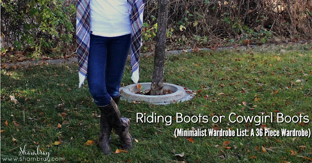 Riding Boots or Cowgirl Boots (Minimalist Wardrobe List: A 36 Piece Wardrobe)