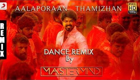Mersal – Aalaporaan Thamizhan Dance Remix by DJ Mastermind | Vijay | A R Rahman