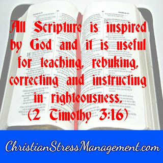 All Scripture is inspired by God and it is useful for teaching, rebuking, correcting and instructing in righteousness. 2 Timothy 3:16
