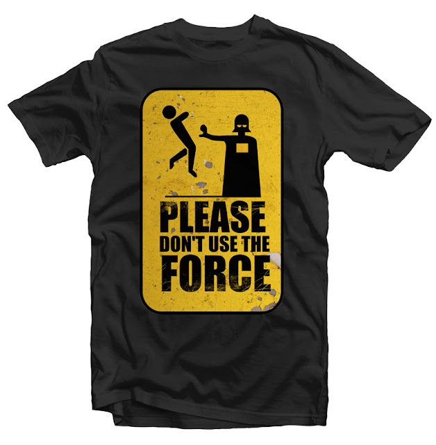 dont use the force tshirt design