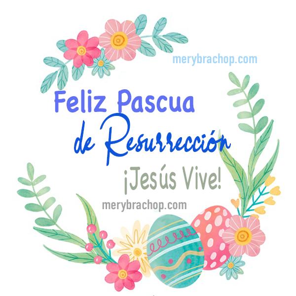 Feliz Pascua De Resurrección Imágenes Y Frases Cristianas De Semana