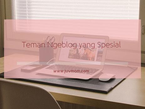 Teman Ngeblog yang Spesial