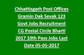Chhattisgarh Post Offices Gramin Dak Sevak 123 Govt Jobs Recruitment CG Postal Circle Bharti 2017 Apply Online Last Date 05-05-2017