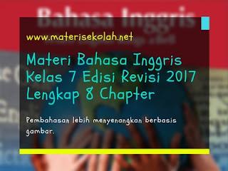 Materi Bahasa Inggris Kelas 7 Edisi Revisi 2017 Lengkap 8 Chapter