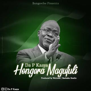 Audio Da P Kaaya - Hongera Magufuli Mp3 Download