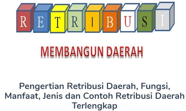 Membahas Materi Pengertian Retribusi Daerah Beserta Fungsi, Manfaat, Jenis dan Contoh Retribusi Daerah Terlengkap