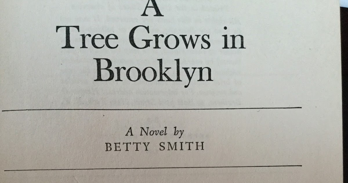 a tree grows in brooklyn poverty A tree grows in brooklyn essay sample poverty is defined as the deprivation of food, shelter, money and clothing that occurs when people cannot satisfy their basic needs it means insecurity, powerlessness and exclusion of individuals, households and communities.