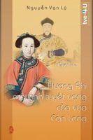 Hương Phi, Mối Tình Tuyệt Vọng Của Vua Càn Long - Nguyễn Vạn Lý