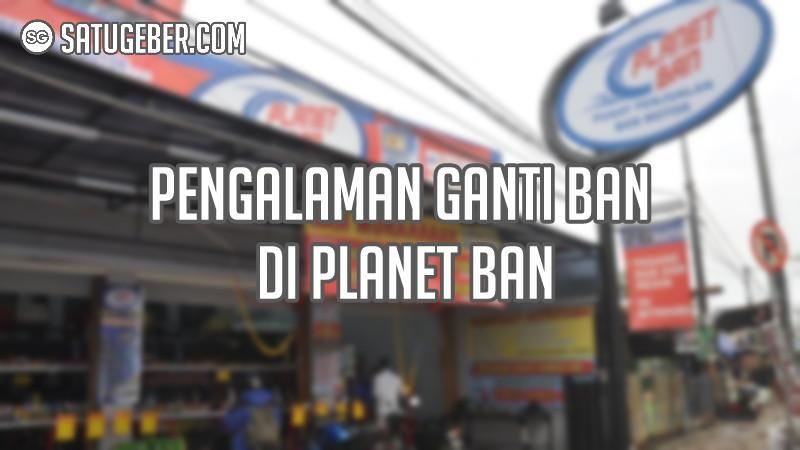 gambar kekurangan kelebihan ganti ban di Planet Ban