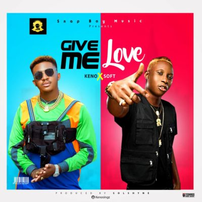 "Keno – ""Give Me Love"" ft. Soft-www.mp3made.com.ng"