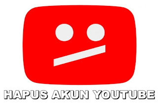 Cara Menghapus Akun Youtube