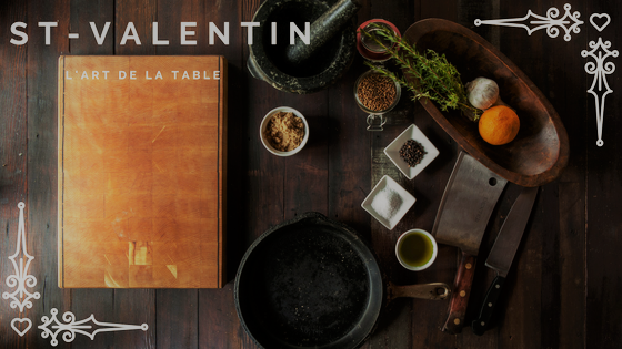 3 menus et ambiances pour la St-Valentin