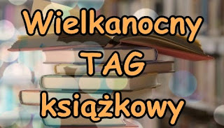 http://bookada.blogspot.com/2015/04/wielkanocny-tag-ksiazkowy-d.html