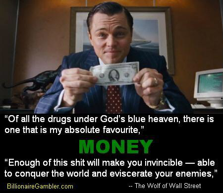 BILLIONAIRE GAMBLER™ The Wolf Of Wall Street Money Quotes Simple Wall Street Quotes