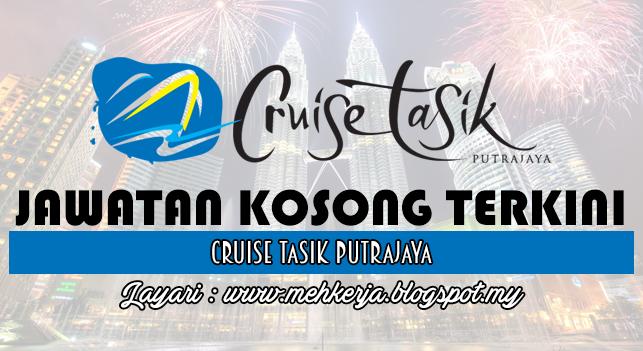 Jawatan Kosong Terkini 2016 di Cruise Tasik Putrajaya