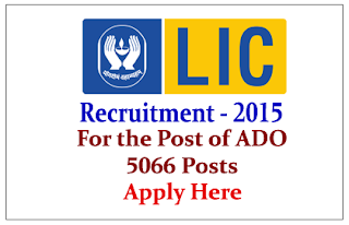 LIC Recruitment 2015 for the Post of Apprentice Development Officer (ADO) Apply Here
