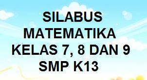 Silabus Matematika Smp Kelas 7 8 9 K13 Revisi 2019 Kherysuryawan Id