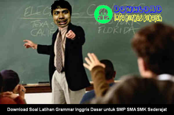 Download Soal Latihan Grammar Inggris Dasar untuk SMP SMA SMK Sederajat