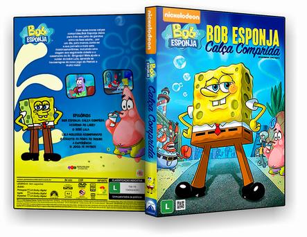 CAPA DVD – BOB ESPONJA CALCA COMPRIDA – DVD-R – BAÚ JF HD