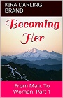 https://www.amazon.com/Becoming-Her-Man-Woman-Part-ebook/dp/B01H6FYIA4