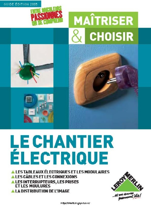 Electronique et electricite guide complet electricite for Guide leroy merlin