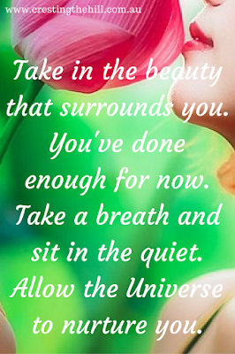 take in the beauty surrounding you and know that it is enough for now