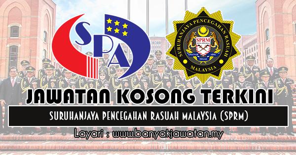 Jawatan Kosong 2018 di Suruhanjaya Pencegahan Rasuah Malaysia (SPRM)
