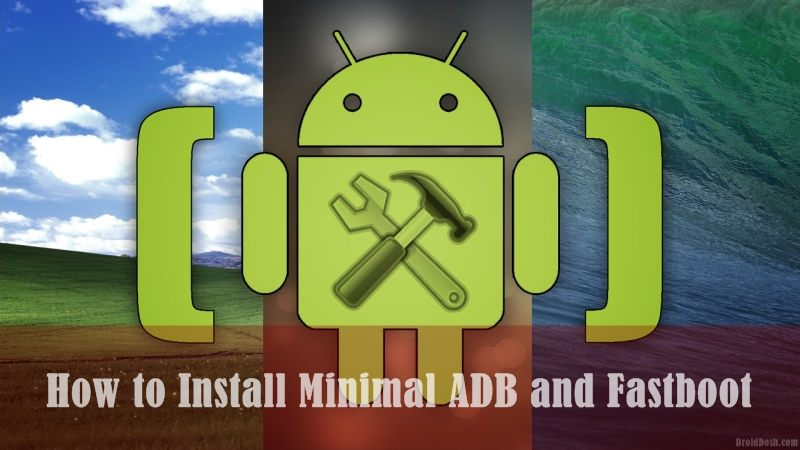 [TUTORIAL] How to Install Minimal ADB and Fastboot Tool