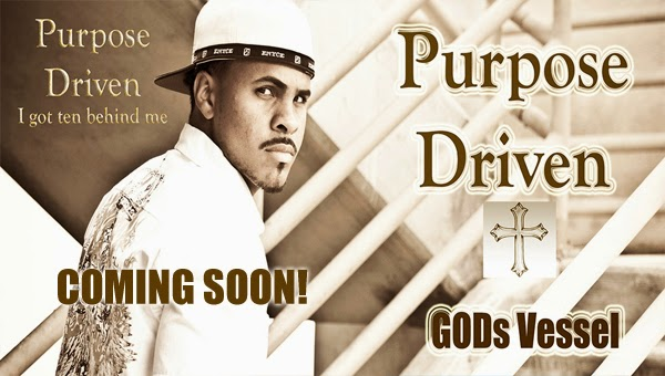 "'God's Vessel' is going full throttle with new album ""Purpose Driven"" (I Got Ten Behind Me)"