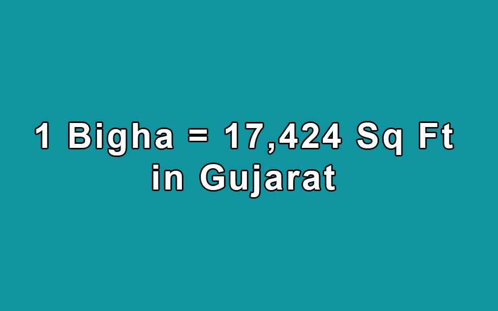 How to calculate 1 Bigha to Square Feet in Gujarat? - Land