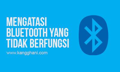 Cara Mengatasi Bluetooth Laptop Tidak Berfungsi