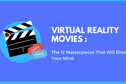 Top 12 Virtual Reality Movies You Should Watch in 2019