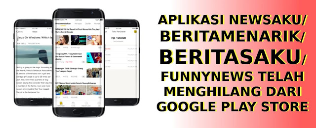 aplikasi newsaku hilang dari google play store