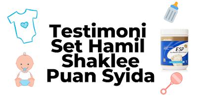 Testimoni Set Hamil Shaklee Puan Syida