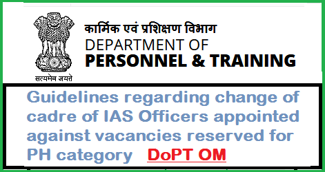 guidelines-regarding-change-of-cadre-of-paramnews-IAS-officers-for-PH-category-paramnews