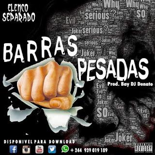Elenco Separado - Barras Pesadas (Prod. Dj Denato)