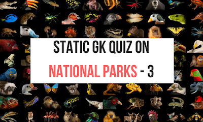 Static Gk Quiz on National Parks - 3