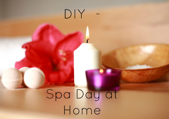 DIY - Spa Day at Home