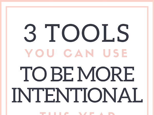 3 tools to help you be more intentional this year