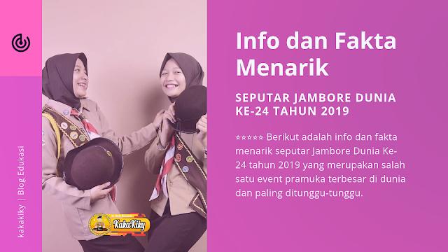 Info Dan Fakta Menarik Seputar Jambore Dunia Ke-24 Tahun 2019
