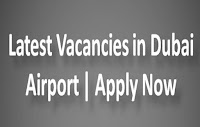 Latest Vacancies in Dubai Airport