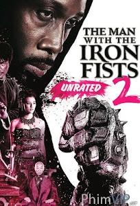 Thiết Quyền Vương 2 | The Man With The Iron Fists 2 (2015) Full HD
